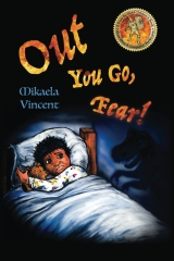 Out You Go, Fear! (Single mother edition)(Is your child afraid of darkness? Monsters? Fantastic beasts? Ghosts? Demons? This MV best seller children's good night going to bed book offers freedom from fear, anxiety, panic, night terrors and nightmares)