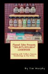 Flannel John Presents Trilby's Kitchen Cookbook