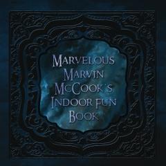 Marvelous Marvin McCook's Indoor Fun Book