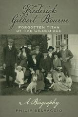 Frederick Gilbert Bourne Forgotten Titan Of The Gilded Age