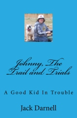 Johnny, The Trail and Trials