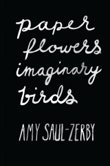 Paper Flowers, Imaginary Birds