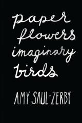 Paper Flowers, Imaginary Birds
