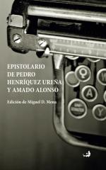 Epistolario de Pedro Henríquez Uña y Amado Alonso