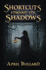 Shortcuts Through The Shadows
