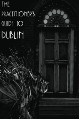 The Practitioner's Guide to Dublin