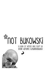Not Bukowski