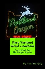 Keep Portland Weird Cookbook