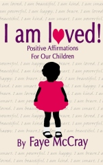 I am loved! Positive Affirmations For Our Children