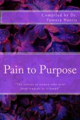 """""""Pain to Purpose"""""""