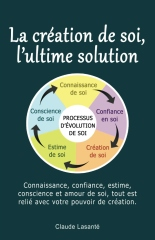 La creation de soi, ultime solution