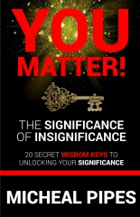 YOU MATTER!  The Significance of Insignificance