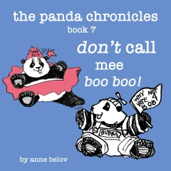 The Panda Chronicles Book 7: don't call mee boo boo!