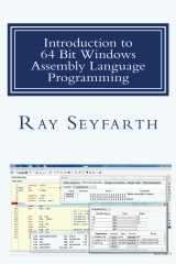 Introduction to 64 Bit Windows Assembly Language Programming