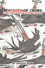 A Murder of Crows: And Other Horrible Things to See