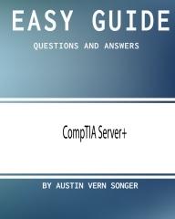 Easy Guide:  CompTIA Server+