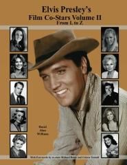 Elvis Presley's Film Co-Stars Volume II From L to Z