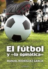 """El fútbol y """"la opinática"""""""