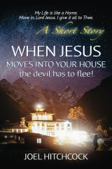 When Jesus Moves Into Your House - the devil has to flee!