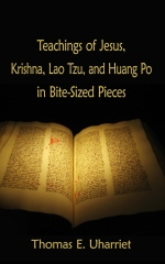 Teachings of Jesus, Krishna, Lao Tzu, and Huang Po in Bite-Sized Pieces