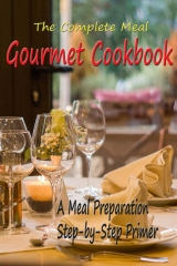 The Complete Meal Gourmet Cookbook