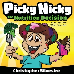 Picky Nicky: The Nutrition Decision. Kids, You Are What You Eat!