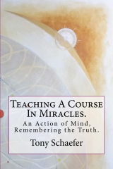 Teaching A Course In Miracles.
