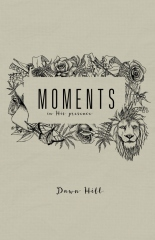Moments In His Presence