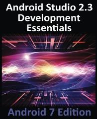 Android Studio 2.3 Development Essentials - Android 7 Edition
