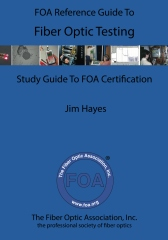 The FOA Reference Guide To Fiber Optic Testing
