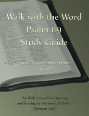 Walk with the Word Psalm 119 Study Guide - Leader's Edition