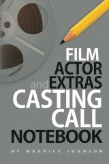 Film Actor and Extras Casting Call Notebook