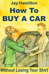HOW TO BUY A CAR Without Losing Your Shirt