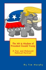 The Wit & Wisdom of President Donald Trump