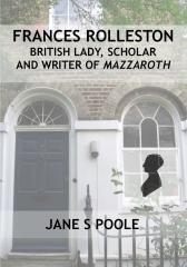 Frances Rolleston: British Lady, Scholar and Writer of Mazzaroth