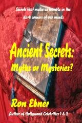 ANCIENT SECRETS: Myths or Mysteries