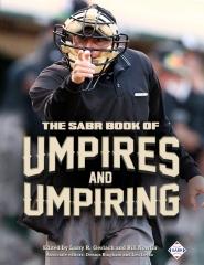 The SABR Book of Umpires and Umpiring