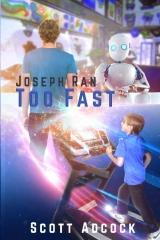 Joseph Ran TOO Fast!