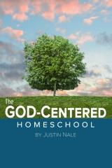 The God-Centered Homeschool