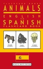 Animals - English to Spanish Flashcard Book