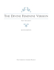 The Divine Feminine Version of the New Testament, Second Edition