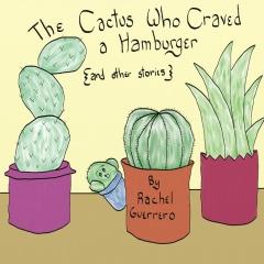 The Cactus Who Craved a Hamburger