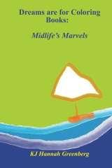 Dreams are for Coloring Books:   Midlife's Marvels