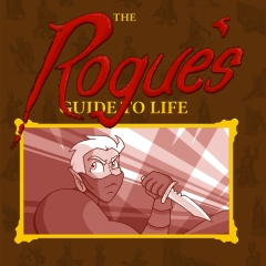 The Rogue's Guide To Life