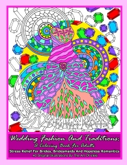 Wedding Fashion And Traditions: A Coloring Book For Adults