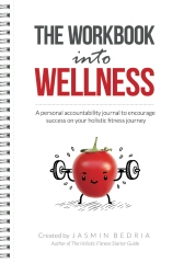 The Workbook into Wellness: A Personal Accountability Journal to Encourage Success towards Holistic Fitness