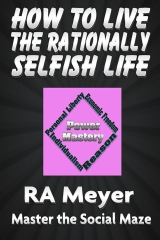 How to Live the Rationally Selfish Life