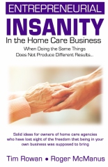Entrepreneurial Insanity in the Homecare Business