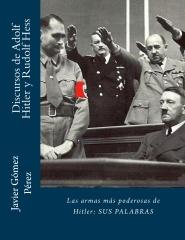 Discursos de Adolf Hitler y Rudolf Hess