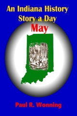An Indiana History Story a Day ? May